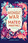 The Midnight War of Mateo Martinez ebook download free