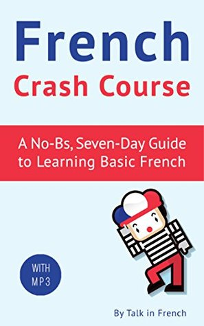 French Crash Course A Seven Day Guide To Learning Basic