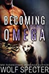 Becoming Omega