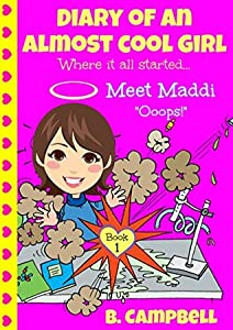 Meet Maddi - Ooops! (Diary of an Almost Cool Girl #1)