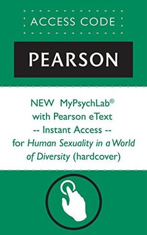 NEW MyPsychLab® with Pearson eText -- Instant Access -- for Human Sexuality in a World of Diversity (hardcover)
