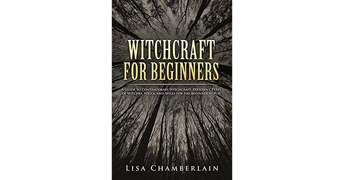 Witchcraft for Beginners: A Guide to Contemporary Witchcraft