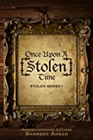 Once Upon A [Stolen] Time (Stolen, #1)