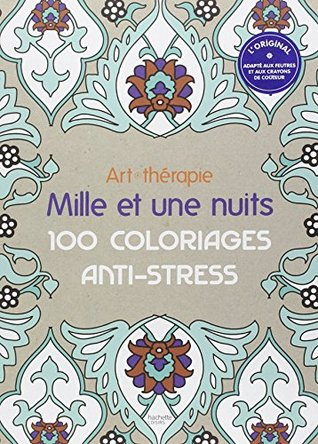 Art Therapie Mille Et Une Nuits 100 Coloriages Anti Stress By Gaelle Redon