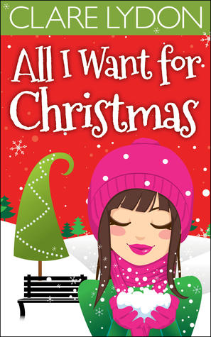 All I Want For Christmas (All I Want, #1)
