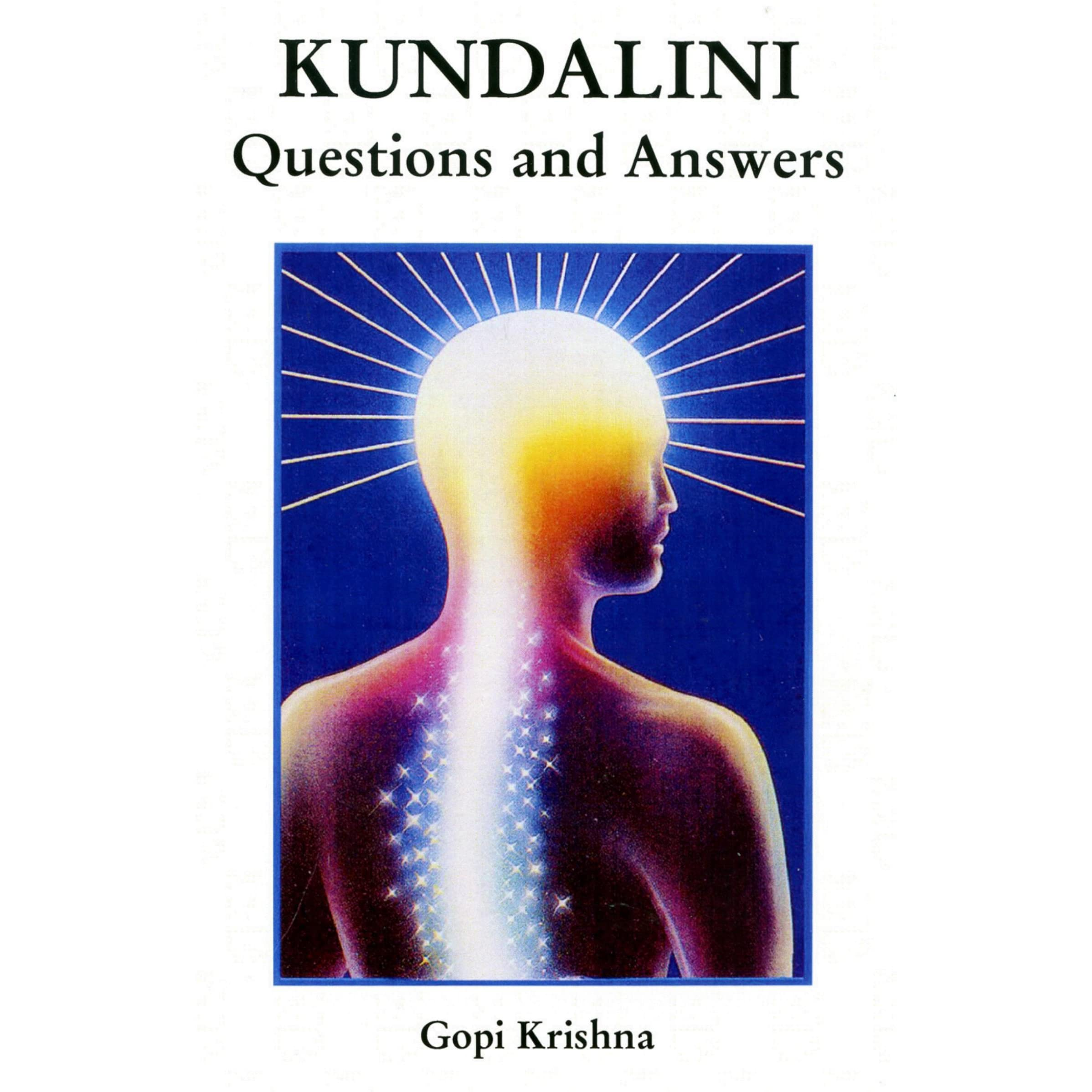 Kundalini Questions And Answers By Gopi Krishna