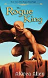 The Rogue King (The Rogue King Saga, #1)