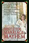 Mistletoe, Marriage, and Mayhem: A Bluestocking Belles Collection