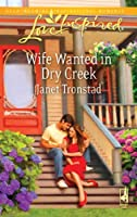 Wife Wanted in Dry Creek (Mills & Boon Love Inspired)