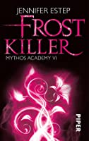 Frostkiller (Mythos Academy, #6)