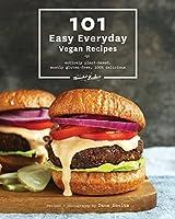 101 Easy Everyday Vegan Recipes