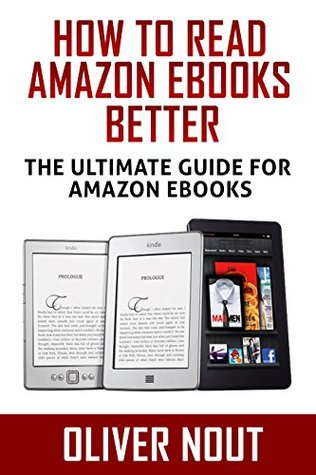 Kindle Books: How to Read a Book from Amazon Better?: Kindle Comparison: Compare Kindles: Kindle, Paperwhite, Voyage, Fire, Fire HD, Program & Cloud Readers. The Ultimate Guide. eBooks Kindle