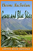 Grass and Blue Skies (Copper River Romances #6)