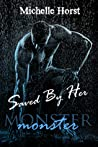 Saved by Her (Monster, #1)
