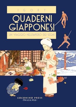 Quaderni giapponesi. Un viaggio nell'impero dei segni by Igort