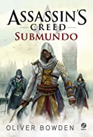 Assassin's Creed: Submundo (Assassin's Creed, #8)