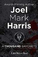 A Thousand Bayonets (A John Webster Novel Book 1)