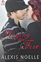 Playing With Fire: Guarded Hearts Series (Volume 1)
