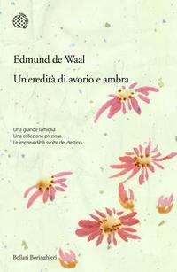 Un'eredità di avorio e ambra by Edmund de Waal