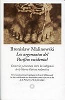 Los argonautas del Pacífico occidental: comercio y aventura entre los indígenas de la Nueva Guinea melanésica