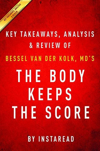 The Body Keeps the Score by Bessel van der Kolk M