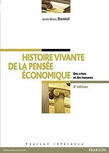 Histoire vivante de la pensée économique: Des crises et des hommes