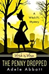 Witch is When The Penny Dropped (A Witch P.I. Mystery #6)