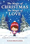 The Magic of Christmas - The Magic of Love by Susan Brougher