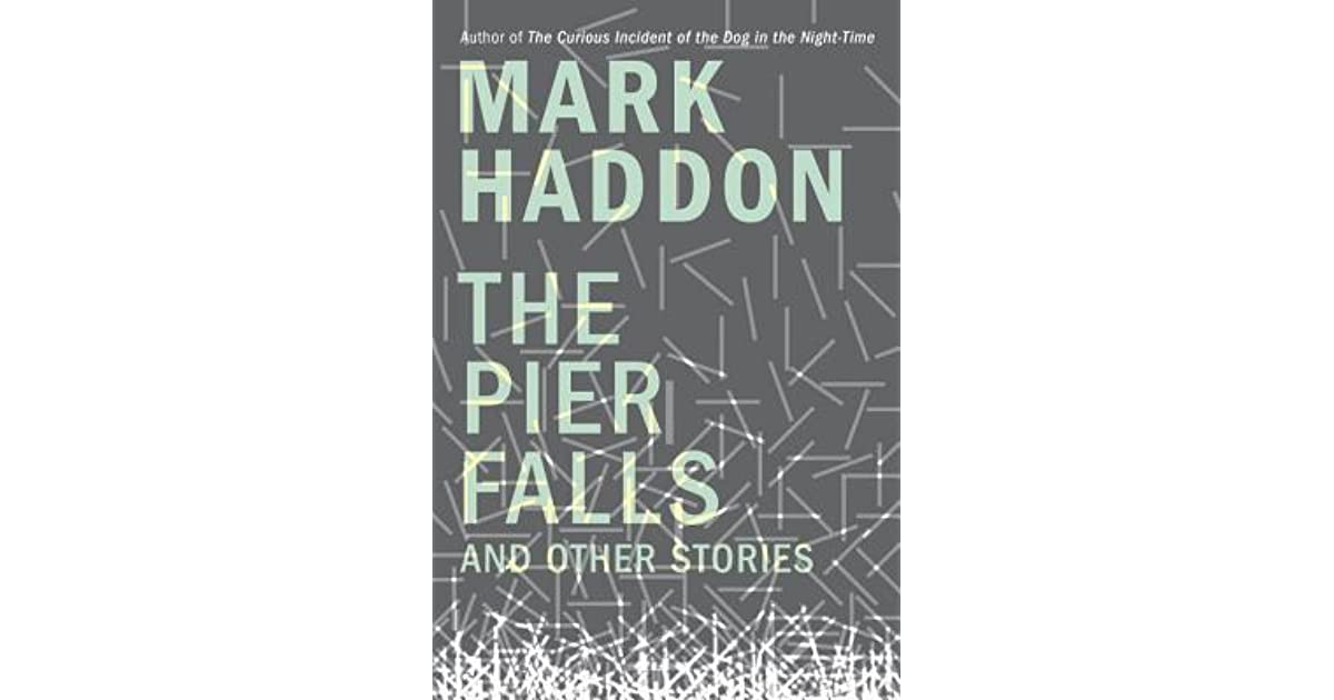 The pier falls and other stories by mark haddon fandeluxe Images