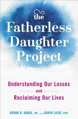 The Fatherless Daughter Project: Understanding Our Losses ...