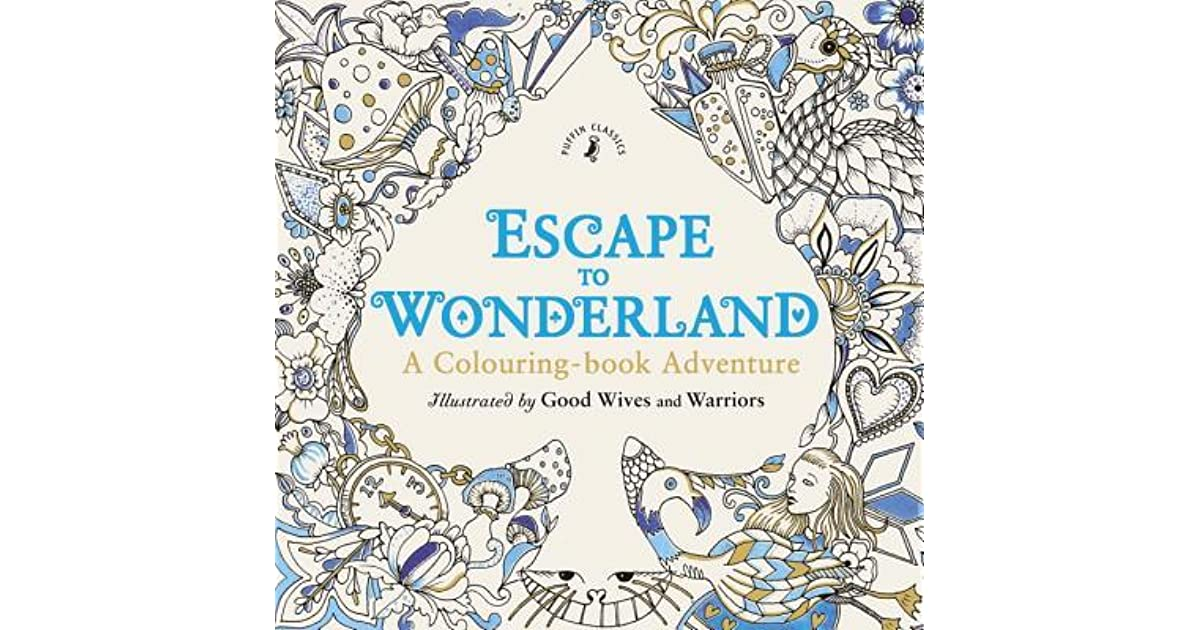 Escape to Wonderland: A Colouring Book Adventure by Lewis Carroll