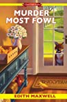 Murder Most Fowl (Local Foods Mystery, #4)