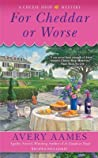For Cheddar or Worse (A Cheese Shop Mystery #7)