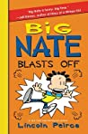 Big Nate Blasts Off (Big Nate Novels, #8)