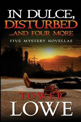 In Dulce Disturbed ... And Four More: New Mexico Short Mysteries