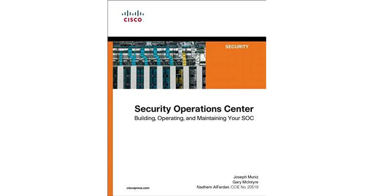 Security Operations Center: Building, Operating, and