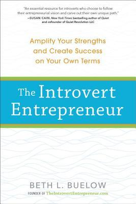 The-Introvert-Entrepreneur-Amplify-Your-Strengths-and-Create-Success-on-Your-Own-Terms