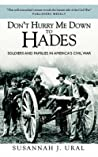 Don't Hurry Me Down to Hades: Soldiers and Families in America's Civil War