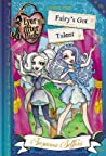 Fairy's Got Talent (Ever After High: A School Story #4)