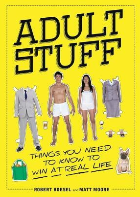 Adult Stuff: Things You Need to Know to Win at Real Life