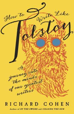 How-to-Write-Like-Tolstoy-A-Journey-into-the-Minds-of-Our-Greatest-Writers