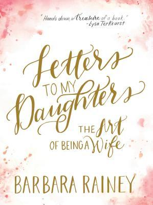 Letters to My Daughters The Art of Being a Wife