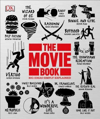 The Movie Book (Big Ideas Simply Explained) by Danny Leigh, Louis Baxter, John Farndon