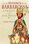 Frederick Barbarossa by John B. Freed