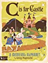C Is for Castle by Greg Paprocki