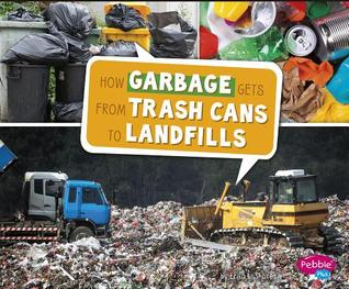 How Garbage Gets from Trash Cans to Landfills