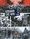 Goddamn This War! by Jacques Tardi