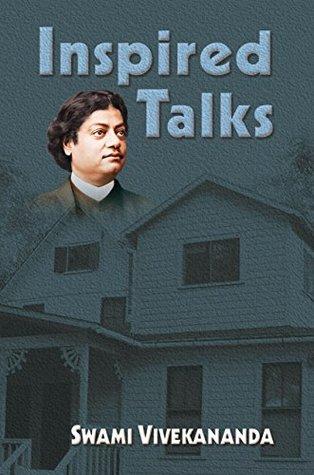Inspired Talks by Swami Vivekananda