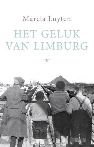 Het geluk van Limburg by Marcia Luyten
