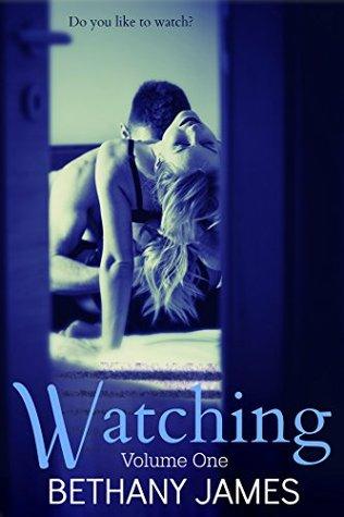 Watching (Watching, #1)